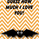 Halloween Printable: I Bat You Can't Guess How Much I Love You, 2012 Copyright Christine Hull, Windy Pinwheel