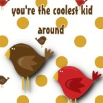 Halloween Printable: A Little Birdie Told Me You're The Coolest Kid Around, 2012 Copyright Christine Hull, Windy Pinwheel