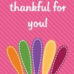 Thanksgiving Themed Lunch Box Love Notes: I am thankful for you, 2012 Copyright Christine Hull, Windy Pinwheel